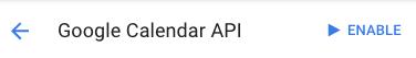 la console des développeurs google active l'api du calendrier